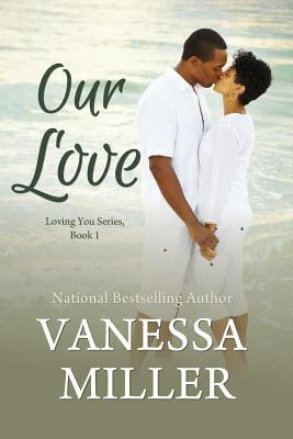 Click for more detail about Our Love (Loving You Series) (Volume 1) by Vanessa Miller