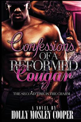 Click for more detail about Confessions of a Reformed Cougar: The Second Time is the Charm (Volume 3) by Holly Mosley Cooper