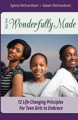 Click for more detail about You Are Wonderfully Made: 12 Life-Changing Principles for Teen Girls to Embrace by Gwen Richardson and Sylvia Richardson