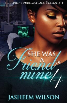 Click for more detail about She Was a Friend of Mine 4 by Jasheem Wilson