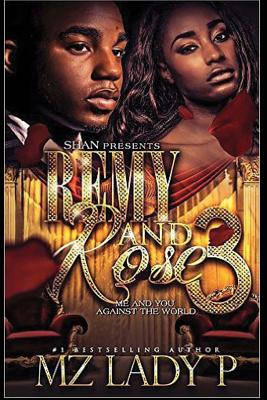 Click for more detail about Remy and Rose' 3: Me and You Against the World by Mz. Lady P