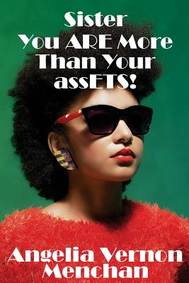 Click for more detail about Sister You ARE More Than Your assETS by Angelia Vernon Menchan