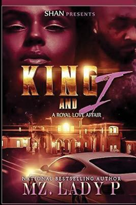 Click for more detail about King and I: A Royal Love Affair by Mz. Lady P
