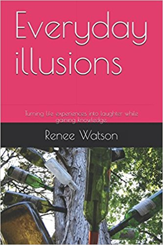 Book Cover Everyday illusions: Turning life experiences into laughter while gaining knowledge. by Renée Watson