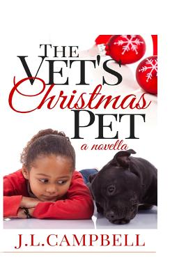 Click for more detail about The Vet's Christmas Pet: Book 1 - Sweet Romance by J. L. Campbell