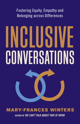 Click for more detail about Inclusive Conversations: Fostering Equity, Empathy, and Belonging Across Differences by Mary-Frances Winters