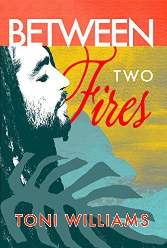 Click for more detail about Between Two Fires by Toni Williams