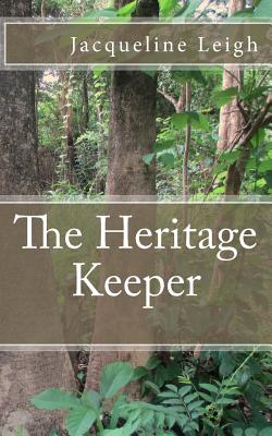 Click for more detail about The Heritage Keeper by Jacqueline Leigh