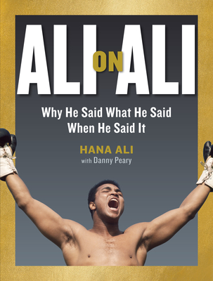 Book Cover Ali on Ali: Why He Said What He Said When He Said It by Hana Ali