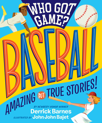 Click for more detail about Who Got Game?: Baseball: Amazing But True Stories! by Derrick Barnes