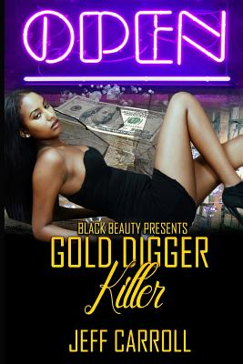 Click for more detail about Gold Digger Killer by Jeff Carroll