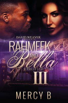 Click for more detail about Rahmeek and Bella III: A Philly Love Story by Mercy B.