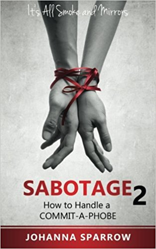 Click for more detail about Sabotage 2: How to Handle a Commit-A-Phobe (Its All Smoke and Mirrors) (Volume 2) by Johanna Sparrow