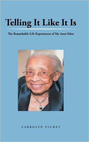 Book Cover Telling It Like It Is: The Remarkable Life Experiences of My Aunt Edna by Carrolyn Pichet
