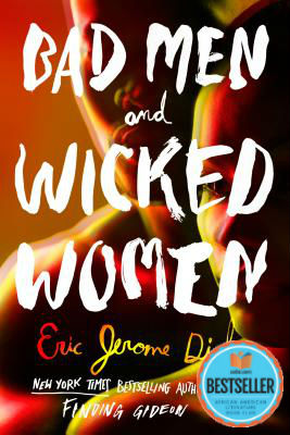 Click for more detail about Bad Men and Wicked Women by Eric Jerome Dickey