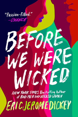 Click for more detail about Before We Were Wicked by Eric Jerome Dickey