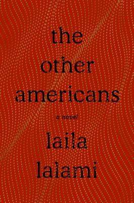 Click for more detail about The Other Americans by Laila Lalami