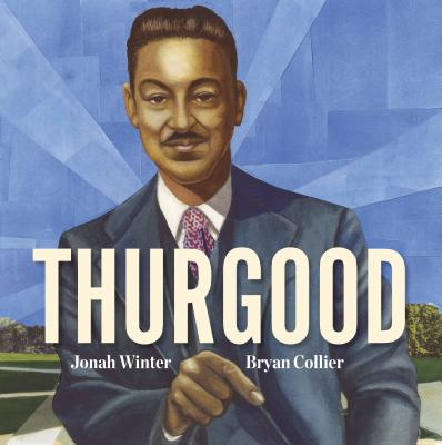 Click for more detail about Thurgood by Jonah Winter