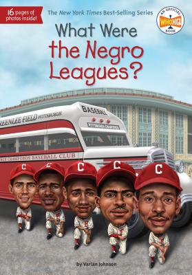 Click for more detail about What Were the Negro Leagues? by Varian Johnson