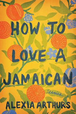 Click for a larger image of How to Love a Jamaican: Stories