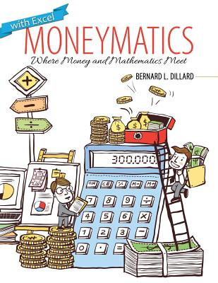 Click for a larger image of Moneymatics: Where Money and Mathematics Meet
