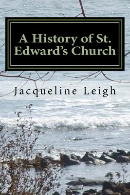 Click for more detail about A History of St. Edward's Church: Kent, Sierra Leone by Jacqueline Leigh
