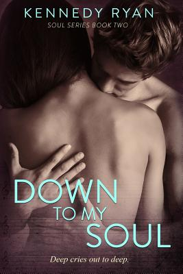 Book Cover Down to My Soul by Kennedy Ryan