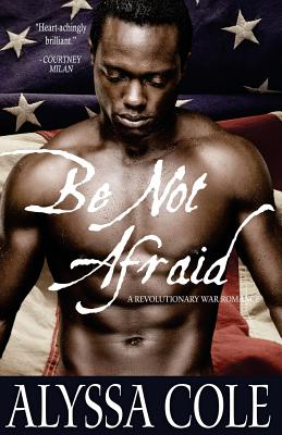 Click for more detail about Be Not Afraid by Alyssa Cole