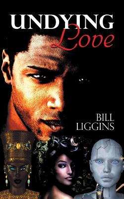 Click for more detail about Undying Love by Bill Liggins