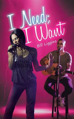 Click for more detail about I Need; I Want by Bill Liggins