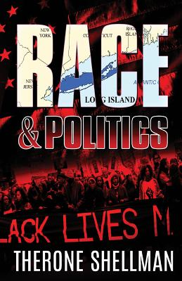 Click for more detail about Race & Politics by Therone Shellman