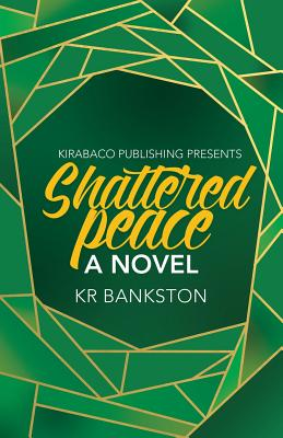 Click for more detail about Shattered Peace by KR Bankston