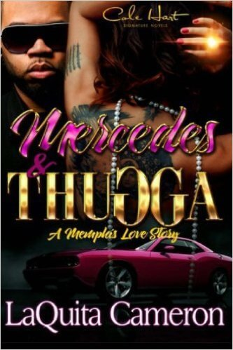 Click for more detail about Mercedes and Thugga: A Memphis Love Story by LaQuita Cameron