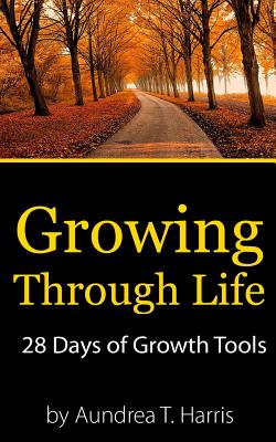 Click for more detail about Growing Through Life: 28 Days of Growth Tools by Rita Lorraine Hubbard