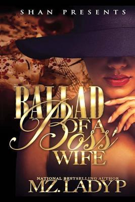 Click for more detail about Ballad of a Boss' Wife by Mz. Lady P