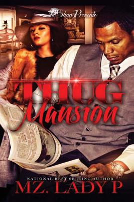 Click for more detail about Thug Mansion by Mz. Lady P