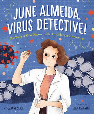 Click for more detail about June Almeida, Virus Detective!: The Woman Who Discovered the First Human Coronavirus by Karyn Parsons