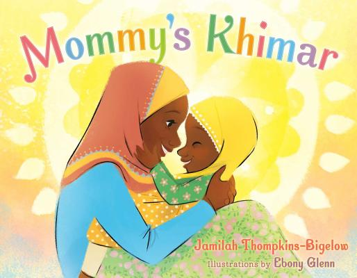 Click for more detail about Mommy's Khimar by Jamilah Thompkins-Bigelow