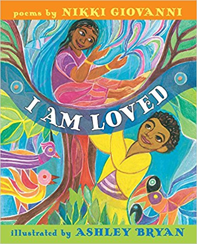 Click for more detail about I Am Loved by Nikki Giovanni