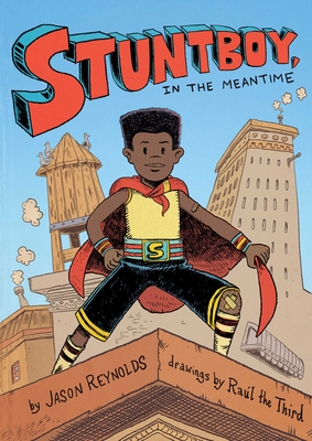 Book Cover Stuntboy, in the Meantime by Jason Reynolds
