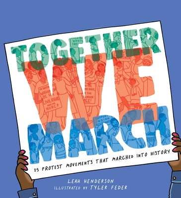 Book Cover Together We March: 25 Protest Movements That Marched Into History by Leah Henderson