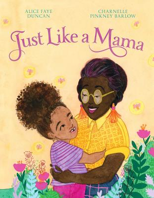 Click for more detail about Just Like a Mama by Alice Faye Duncan