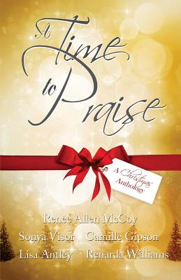 Click for more detail about A Time to Praise: A Christmas Anthology by Renée Allen McCoy
