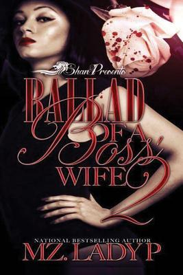 Click for more detail about Ballad of a Boss' Wife 2: Bless and Bianca's Story (Volume 2) by Mz. Lady P