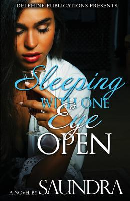 Click for more detail about Sleeping with One Eye Open by Saundra