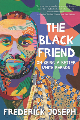 Click for more detail about The Black Friend: On Being a Better White Person by Frederick Joseph