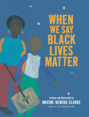 Click for more detail about When We Say Black Lives Matter by Maxine Beneba Clarke