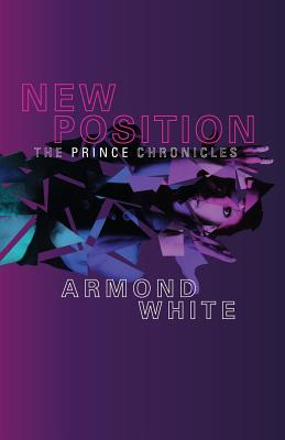 Click for more detail about New Position: The Prince Chronicles by Armond White