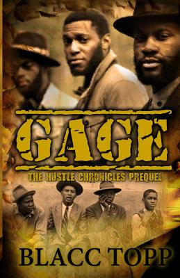 Click for more detail about Gage: The Hustle Chronicles Prequel by Blacc Topp