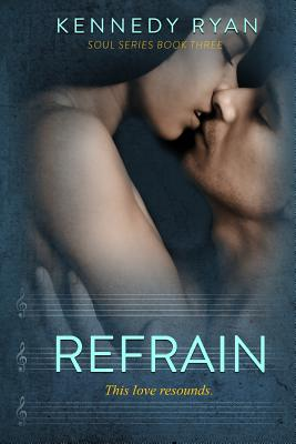 Click for more detail about Refrain by Kennedy Ryan